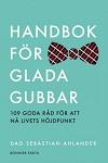 Handbok för glada gubbar - Dag Sebastian Ahlander
