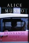 Alice Munro - Brinnande livet